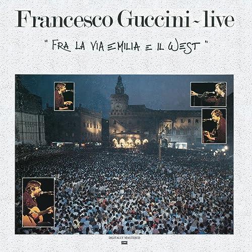 Fra La Via Emilia E Il West - Live di Francesco Guccini su Amazon ...