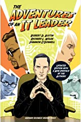The Adventures of an IT Leader, Updated Edition with a New Preface by the Authors Kindle Edition