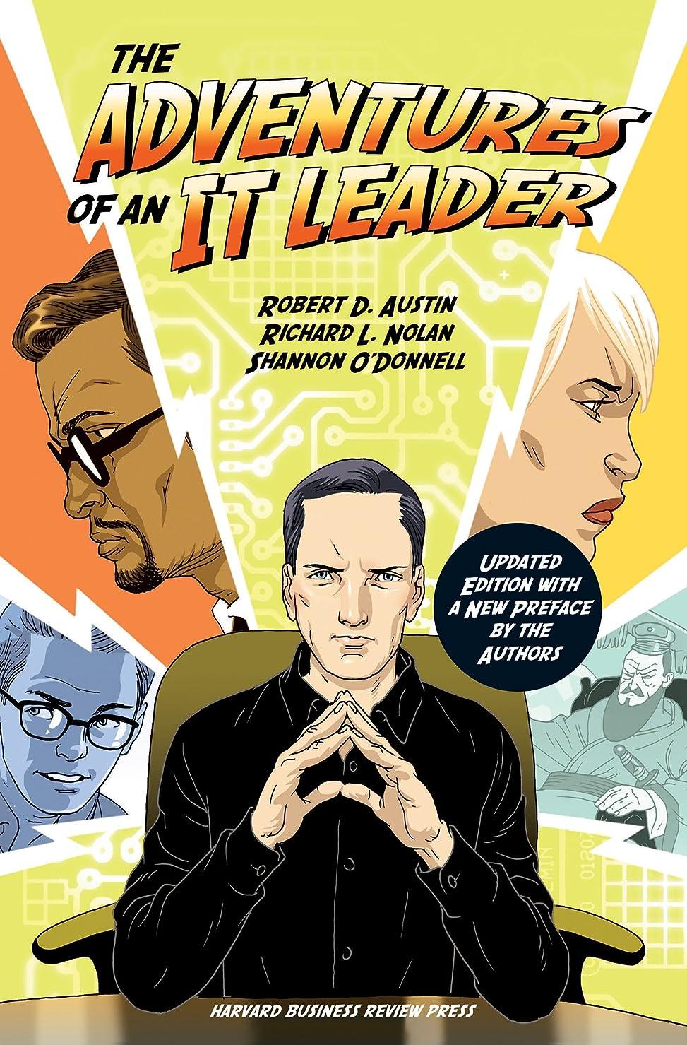 誤解させる着る重要The Adventures of an IT Leader, Updated Edition with a New Preface by the Authors (English Edition)