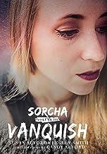 Sorcha: Vanquish (The Sorcha Books Book 3)