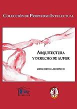 Arquitectura y Derecho de autor (Propiedad Intelectual) (Spanish Edition)