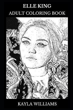 Elle King Adult Coloring Book: Multiple Grammy Awards Nominee and Country Prodigy, Legendary Singer and Acclaimed Pop Artist Inspired Adult Coloring Book