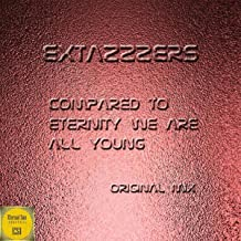 Compared To Eternity We Are All Young