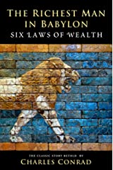 The Richest Man in Babylon: Six Laws of Wealth Kindle Edition