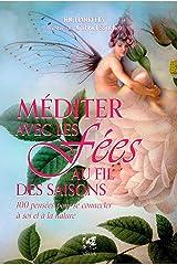 Méditer avec les fées au fil des saisons : 100 pensées pour se connecter à soi et à la nature Format Kindle