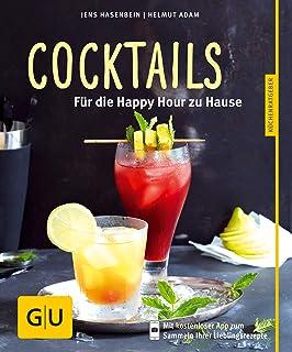 Cocktails: Für die Happy Hour zu Hause GU KüchenRatgeber