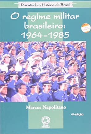 O Regime Militar Brasileiro 1964-1985