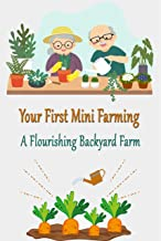 Your First Mini Farming: A Flourishing Backyard Farm: Mini Farming