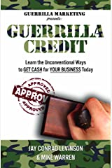 Guerrilla Credit: Learn the Unconventional Ways to Get Cash for Your Business Today Paperback