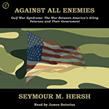 Against All Enemies: Gulf War Syndrome: The War Between America's Ailing Veterans and Their Government