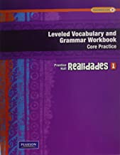 REALIDADES LEVELED VOCABULARY AND GRMR WORKBOOK (CORE & GUIDED PRACTICE)LEVEL 1 COPYRIGHT 2011