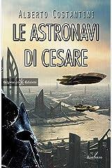 Le astronavi di Cesare: Un romanzo di fantascienza che ha per protagonista Giulio Cesare (ANUNNAKI - Narrativa Vol. 64) Formato Kindle
