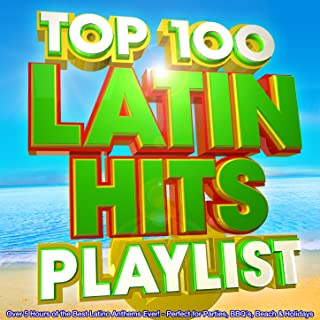 Top 100 Latin Hits Playlist - Over 5 Hours of the Best Latino Anthems Ever! - Perfect for Parties, Bbq's, Beach & Holidays