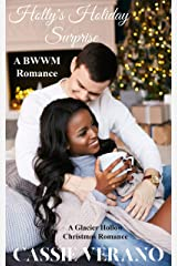HOLLY'S HOLIDAY SURPRISE: A BWWM ROMANCE (A Glacier Hollow Christmas Romance Book 2) Kindle Edition