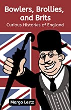 Bowlers, Brollies, and Brits: Curious Histories of England