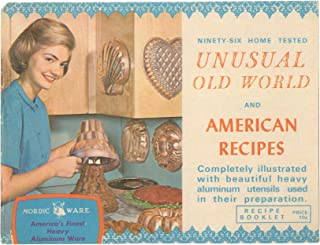 Ninety-six Home Tested Unusual Old World and American Recipes