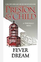 Fever Dream (Pendergast Book 10) Kindle Edition