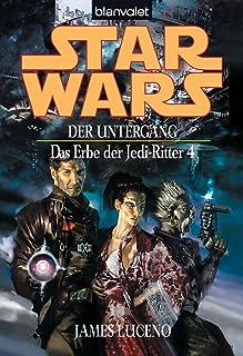 Star Wars^ Das Erbe der Jedi-Ritter 4: Der Untergang (German Edition)