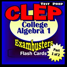 CLEP College Algebra Test Prep Review--Exambusters Algebra 1 Flash Cards--Workbook 1 of 2: CLEP Exam Study Guide (Exambusters CLEP)