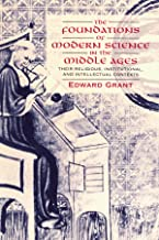 The Foundations of Modern Science in the Middle Ages: Their Religious, Institutional and Intellectual Contexts (Cambridge Studies in the History of Science)