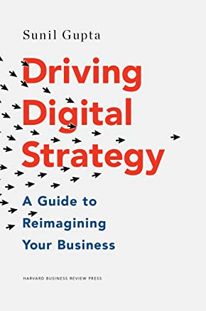Driving Digital Strategy: A Guide to Reimagining Your Business (English Edition)