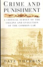 Crime and Punishment A Critical Survey of the Origins and Evolution of the Common Law