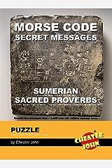 Morse Code Secret Messages Puzzle: Sumerian Sacred Proverbs (Morse Code Puzzles) Kindle Edition
