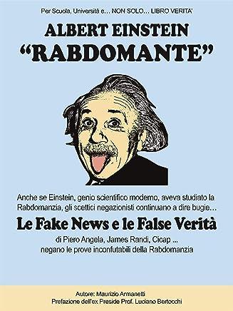 Albert Einstein Rabdomante: Anche se Einstein, genio scientifico moderno, aveva studiato la Rabdomanzia, gli scettici negazionisti continuano a dire ... le prove inconfutabili della Rabdomanzia