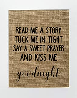 8x10 UNFRAMED Read Me A Story. Tuck Me In Tight. Say A Sweet Prayer. / Burlap Print Sign/Nursery Rustic Shabby Chic Baby B...