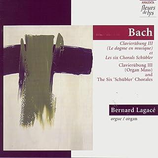 Clavierubung III (Organ mass) Et The Six Schubler Chorals (Bach)