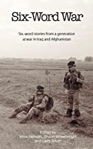 Six-Word War: Six Word Stories from a Generation at War in Iraq and Afghanistan