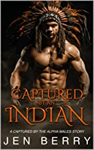 Captured by an Indian: An Interracial Western Erotica Story (Captured by the Alpha Males)