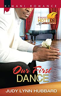 Our First Dance (Kimani Hotties Book 31)