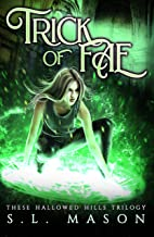 Trick of Fae: It's a contest with one rule: compete to live. (These Hallowed Hills Book 1)