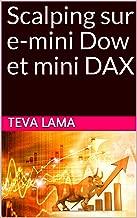 Scalping sur e-mini Dow et mini DAX (French Edition)