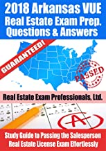 2018 Arkansas VUE Real Estate Exam Prep Questions and Answers: Study Guide to Passing the Salesperson Real Estate License Exam Effortlessly