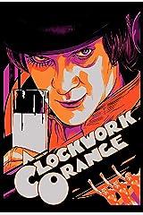 Clockwork Orange: Screenplay Kindle Edition