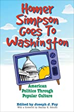 Homer Simpson Goes To Washington: American Politics Through Popular Culture