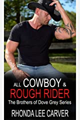 All Cowboy and Rough Rider (The Brothers of Dove Grey Series, Book 2) Kindle Edition