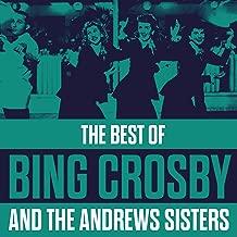 The Best Of Bing Crosby & The Andrews Sisters