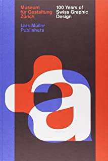 100 Years of Swiss Graphic Design by Christian Brandle (Illustrated, 15 Aug 2014) Hardcover