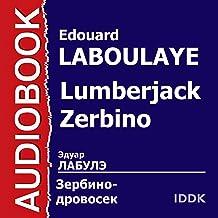 Lumberjack Zerbino [Russian Edition]