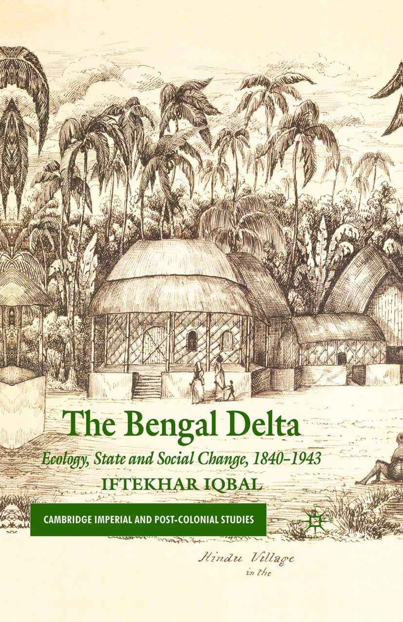 The Bengal Delta: Ecology, State and Social Change, 1840–1943 (Cambridge Imperial and Post-Colonial Studies)
