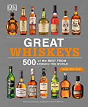 Great Whiskeys: 500 of the Best From Around the World