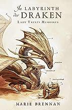Lady Trents Memoiren 4: Im Labyrinth der Draken (German Edition)