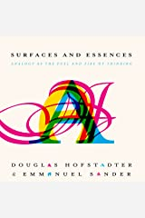 Surfaces and Essences: Analogy as the Fuel and Fire of Thinking Audible Audiobook