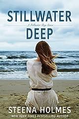 Stillwater Deep (Stillwater Bay Series Book 3) Kindle Edition