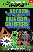 The Return of the Rainbow Griefers: An Unofficial League of Griefers Adventure, #4 (4) (League of Griefers Series)
