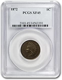 1872 Indian Head Cent XF-45 PCGS Cent EF-45 PCGS