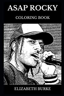 ASAP Rocky Coloring Book: Legendary Hip Hop Star and ASAP Mob Founder, Prodigy Rapper and Musical Icon Inspired Adult Coloring Book (ASAP Rocky Books)